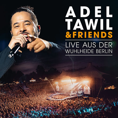 Adel Tawil & Friends: Live aus der Wuhlheide Berlin de Adel Tawil