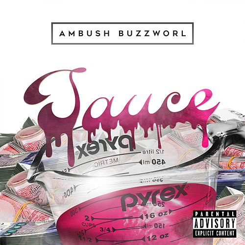 Sauce Freestyle by Ambush Buzzworl
