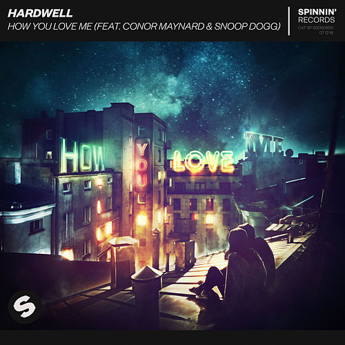 How You Love Me (feat. Conor Maynard & Snoop Dogg) von Hardwell