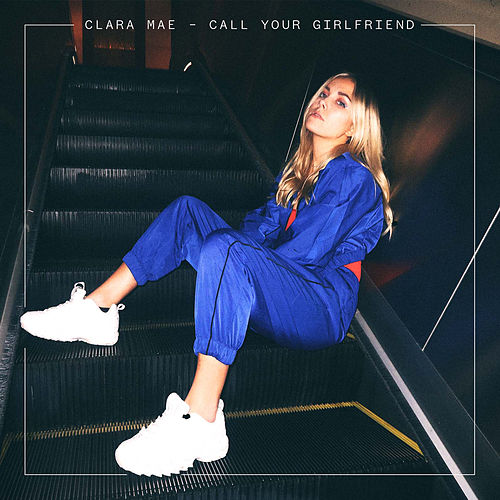 Call Your Girlfriend van Clara Mae