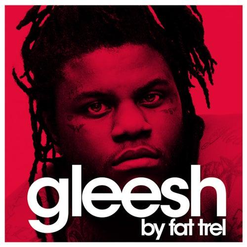 Gleesh (Deluxe Edition) de Fat Trel