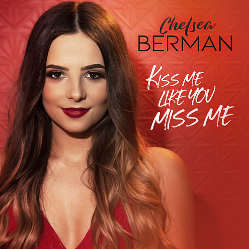 Kiss Me Like You Miss Me de Chelsea Berman