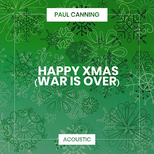 Happy Xmas (War Is Over) (Acoustic) de Paul Canning