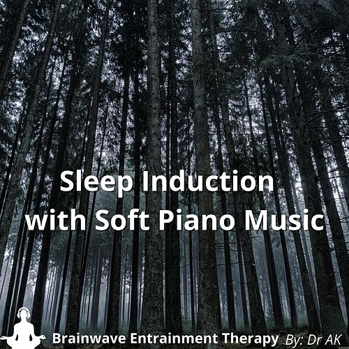 Sleep Induction with Soft Piano Music by Drak