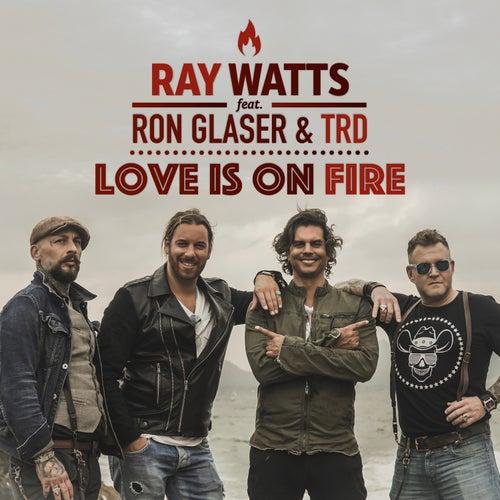Love Is on Fire de Ray Watts
