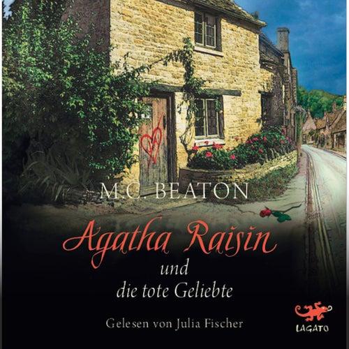 Agatha Raisin und die tote Geliebte by M. C. Beaton
