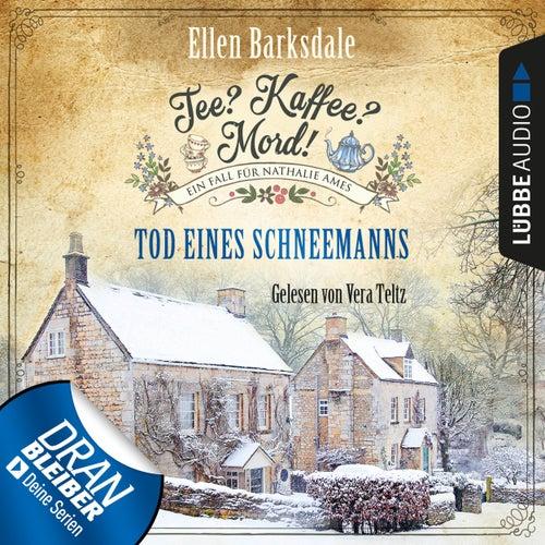Nathalie Ames ermittelt - Tee? Kaffee? Mord!, Folge 6: Tod eines Schneemanns (Ungekürzt) von Ellen Barksdale