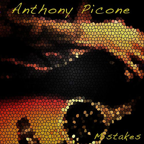 Mistakes by Anthony Picone