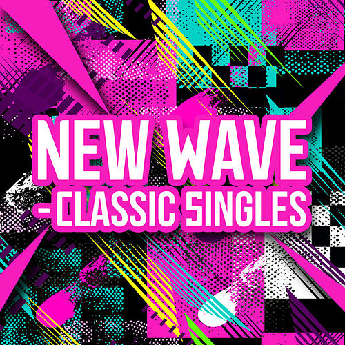 New Wave - Classic Singles by Various Artists
