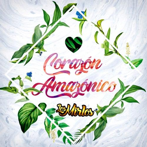 Corazón Amazónico de Los Mirlos