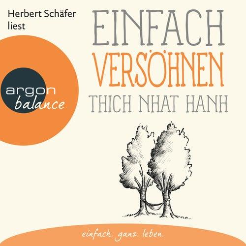 Einfach versöhnen (Gekürzte Lesung) by Thich Nhat Hanh