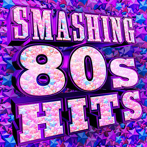 Smashing 80s Hits by Various Artists