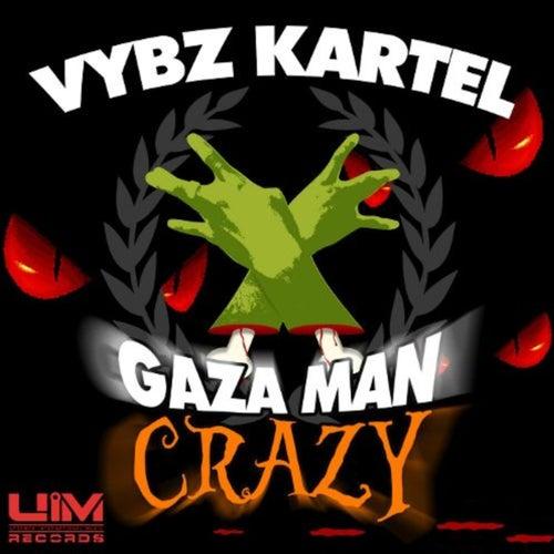 Gaza Man Crazy by VYBZ Kartel