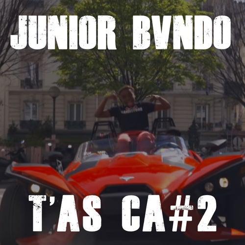 T'as ça #2 de Junior Bvndo
