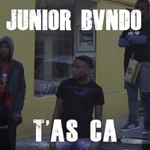 T'as ça de Junior Bvndo