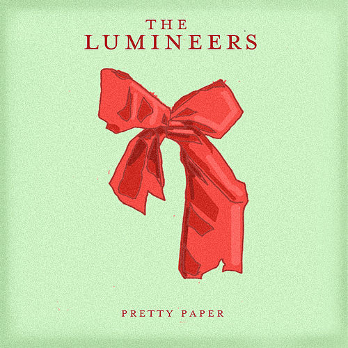 Pretty Paper by The Lumineers