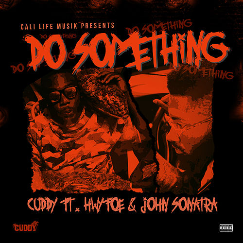 Do Something (feat. Hwy Foe & John Sonatra) by Cuddy