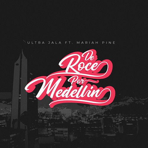 De Roce por Medellín by Ultra Jala