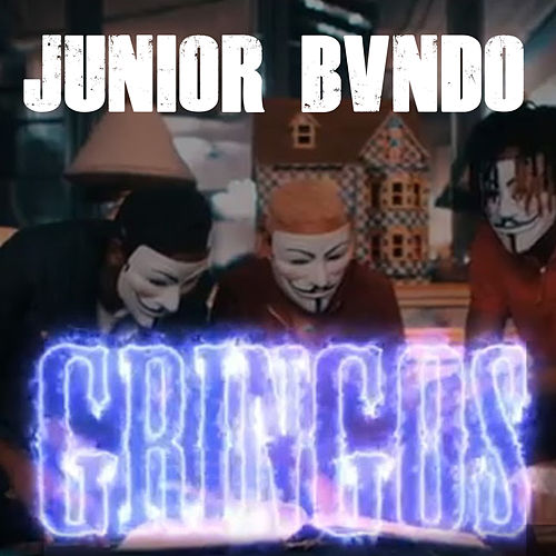 Gringos de Junior Bvndo