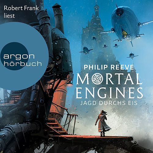 Jagd durchs Eis - Mortal Engines 2 (Ungekürzte Lesung) von Philip Reeve