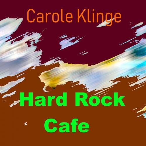 Hard Rock Cafe by Carole Klinge