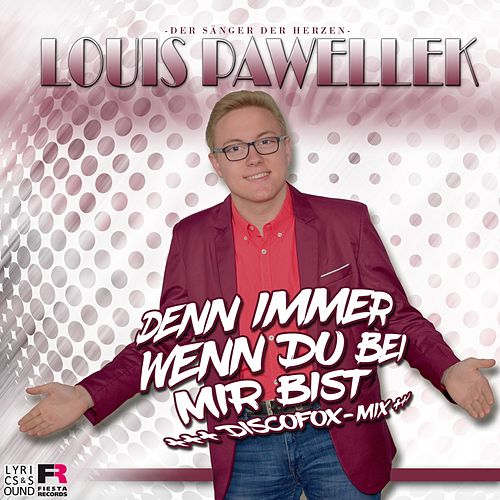 Denn immer wenn Du bei mir bist (Discofox-Mix) van Louis Pawellek