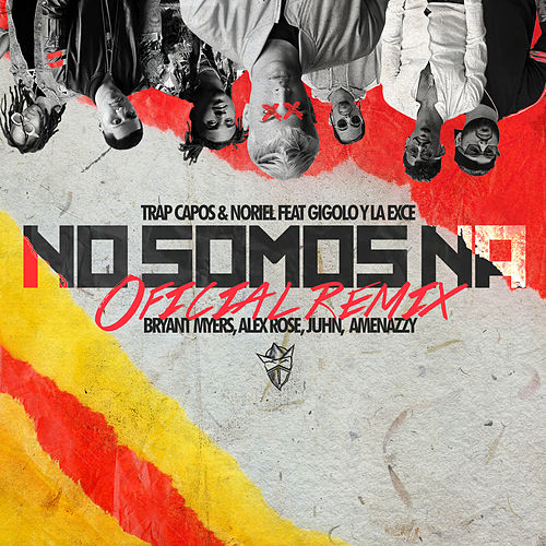 No Somos Ná (Remix) de Trap Capos