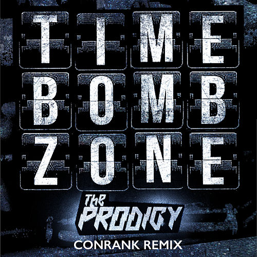 Timebomb Zone (Conrank Remix) de The Prodigy