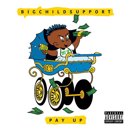 Pay Up by BigChildSupport