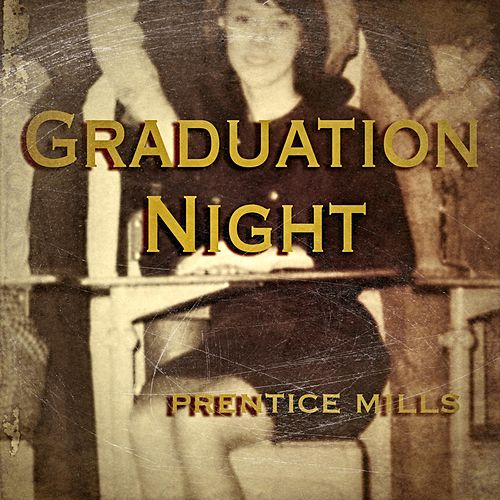 Graduation Night by Prentice Mills