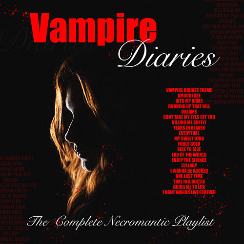 Vampire Diaries - The Complete Necromantic Playlist de Various Artists
