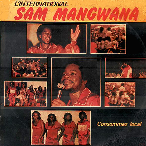 Consommez local by Sam Mangwana
