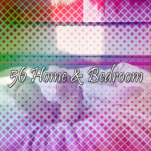 56 Home & Bedroom by Best Relaxing SPA Music