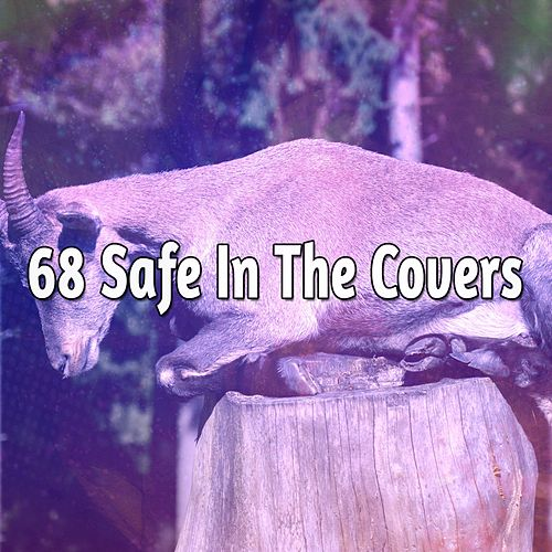 68 Safe In The Covers by Calming Sounds