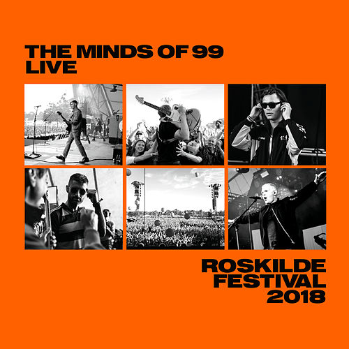 Live - Roskilde Festival 2018 by The Minds Of 99