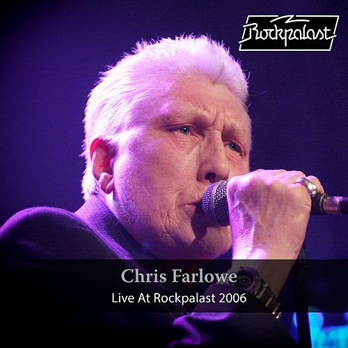 Live at Rockpalast (Live, Crossroads Festival, 2006 Bonn) von Chris Farlowe