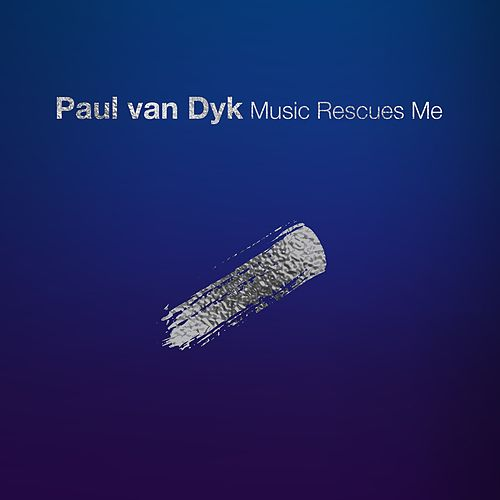 Music Rescues Me von Paul Van Dyk