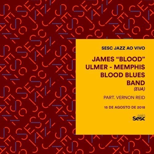 Sesc Jazz: James Blood Ulmer & Memphis Blood Blues Band (EUA) de James Blood Ulmer