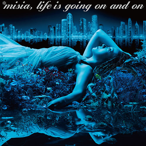 Life is going on and on by MISIA