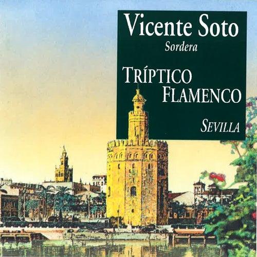 Tríptico Flamenco: Sevilla di Vicente Soto Sordera