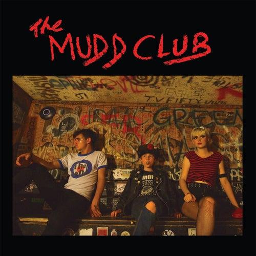 The Mudd Club by The Mudd Club