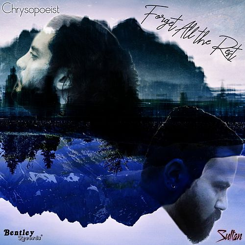 Forget All the Rest de Chrysopoeist