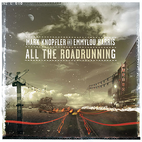 All The Roadrunning de Mark Knopfler
