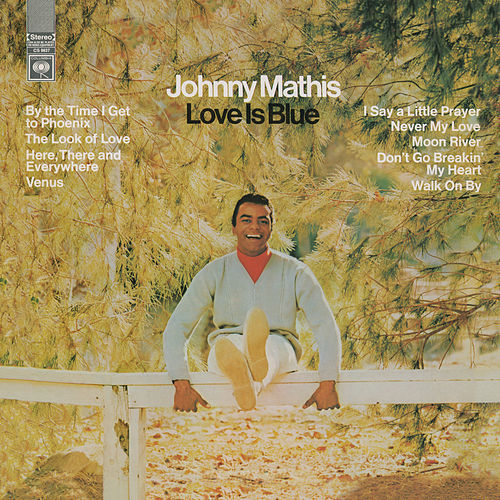 Love Is Blue by Johnny Mathis