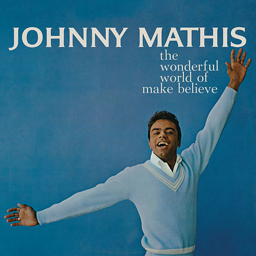 The Wonderful World of Make Believe de Johnny Mathis