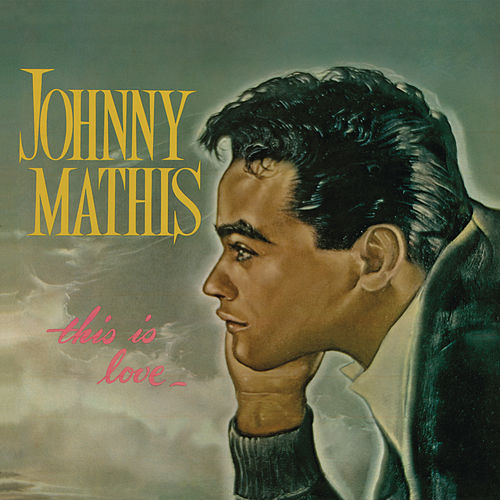 This Is Love by Johnny Mathis