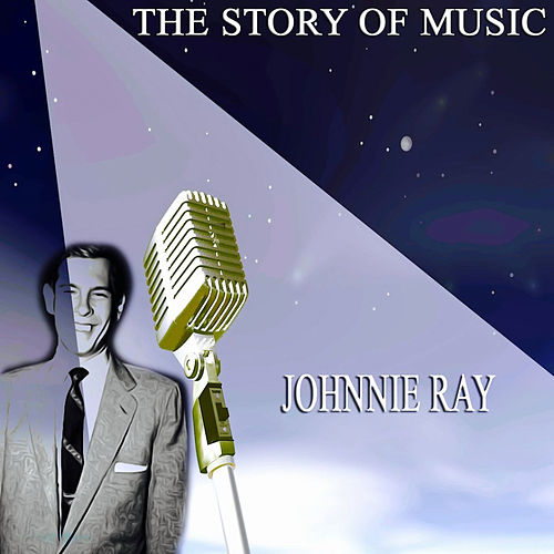 The Story of Music (Only Original Songs), Pt 5 de Johnnie Ray