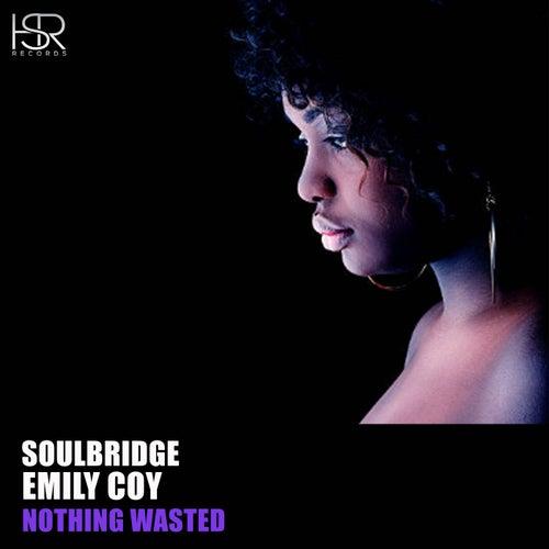 Nothing Wasted (feat. Emily Coy) de Soul Bridge