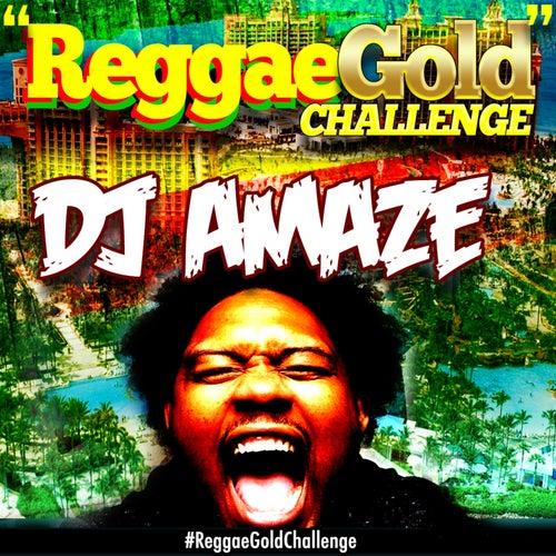 #ReggaeGoldChallenge by Dj Amaze