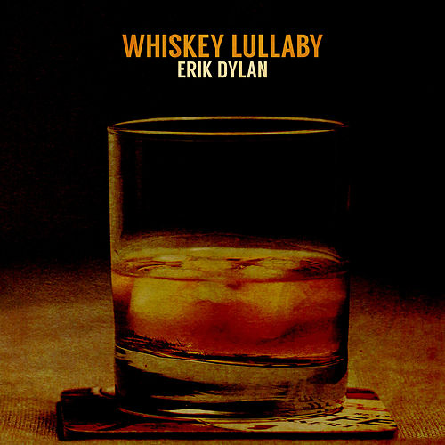 Whiskey Lullaby (Live) by Erik Dylan